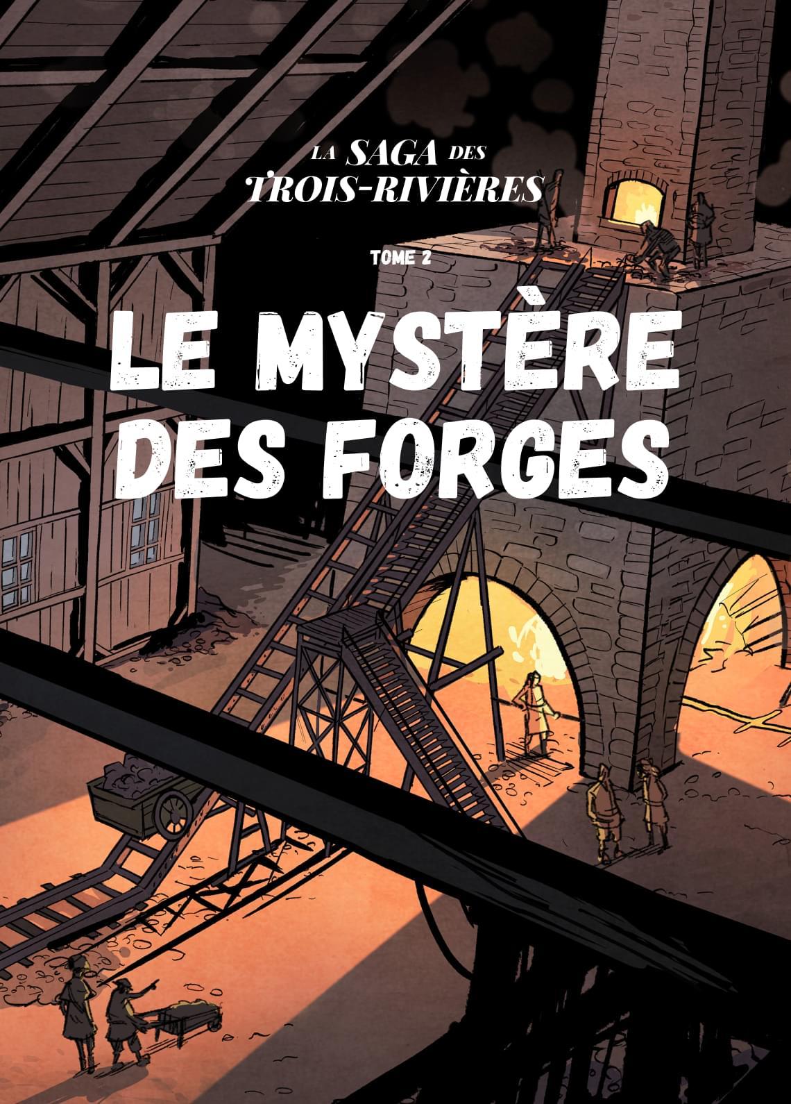 Le mystère des forges - Tome 2